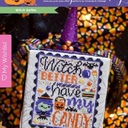 Witch you better have my candy by The Frosted Pumpkin Stitchery 18 ct coffee/tea dyed Aida using called for DMC threads